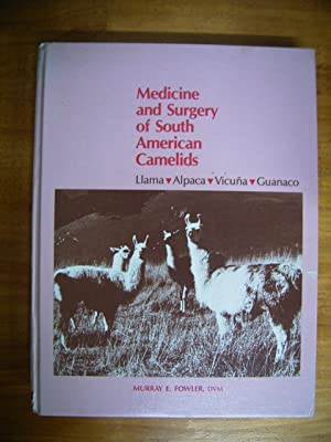 MEDICINE AND SURGERY OF SOUTH AMERICAN CAMELIDS: FOWLER, MURRAY E.