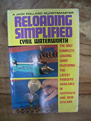 RELOADING SIMPLIFIED: WATERWORTH, CYRIL