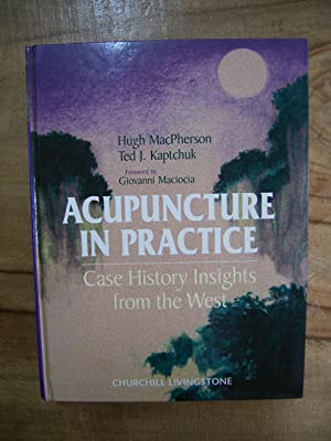 ACUPUNCTURE IN PRACTICE: CASE HISTORY IN SIGHTS FROM THE WEST
