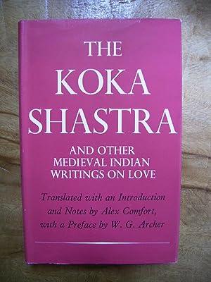 THE KOKA SHASTRA: BEING THE RATIRAHASYA OF KOKKOKA AND OTER MEDIEVAL INDIAN WRITINGS ON LOVE: ED: ...