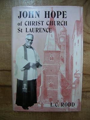 JOHN HOPE OF CHRIST CHURCH ST LAURENCE: RODD, L. C.