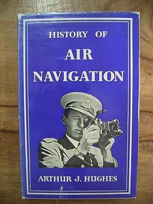 HISTORY OF AIR NAVIGATION: HUGHES, ARTHUR J.