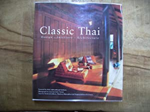 CLASSIC THAI: DESIGN INTERIORS ARCHITECTURE