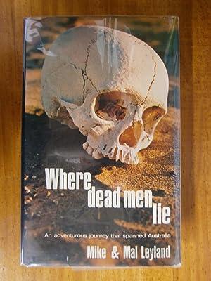 WHERE DEAD MEN LIE: LEYLAND, MIKE & MAL