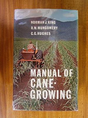 MANUAL OF CANE GROWING: KING, NORMAN J;