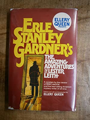 ELLERY QUEEN PRESENTS ERLE STANLEY GARDNER'S THE AMAZING ADVENTURES OF LESTER LEITH