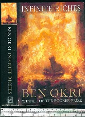 Infinite Riches: Volume three of the Famished: Okri, Ben