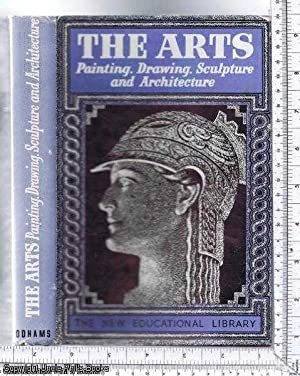 The New Educational Library: The Arts: Painting, Drawing, Sculpture and Architecture: Bodkin, ...