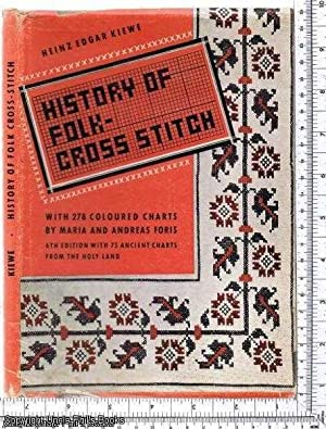 History of Folk Cross Stitch [SIGNED COPY]: Hiewe, Heinz Edgar,