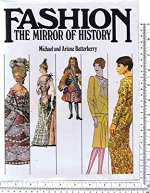 Fashion: The Mirror of History: Batterberry. Michael and Ariane