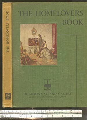 The Homelovers Book: Etchings, Engravings and Colour: Cox, Warren E