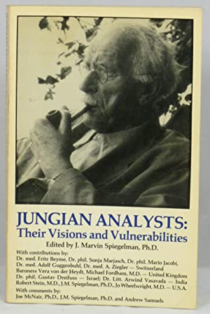 Jungian Analysts: Their Visions and Vulnerabilities: Spiegelman, J. Marvin (Ed.)