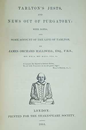 Tarlton's Jests and News Out of Purgatory with Notes, and Some Account of the Life of Tarlton