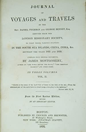 Journal of Voyages and Travels by the Rev. Daniel Tyerman and George Bennet, Esq. Deputed from th...