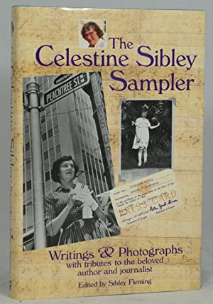 The Celestine Sibley Sampler: Writings & Photographs with Tributes to the Beloved Author and Jour...