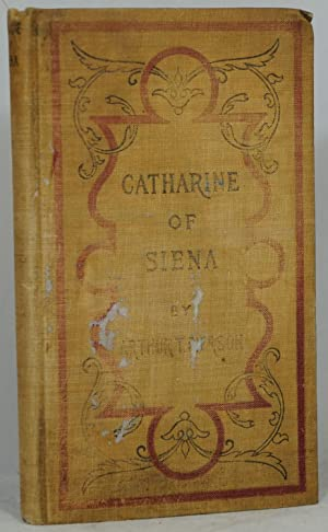 Catharine of Siena, an Ancient Lay Preacher: A Story of Sanctified Womanhood and Power in Prayer