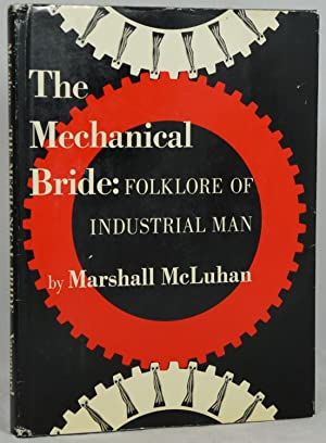 The Mechanical Bride: Folklore of Industrial Man: McLuhan, Marshall