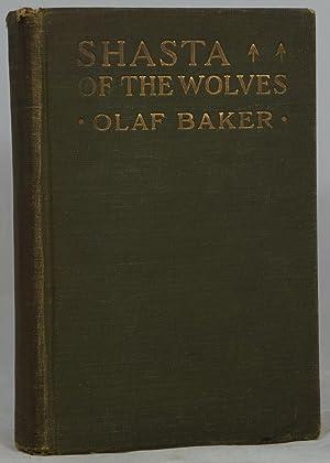 Shasta of the Wolves: Baker, Olaf; Bull,