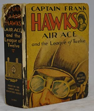 Captain Frank Hawks, Famous Air Ace, and the League of Twelve, Based on the Famous Radio Series