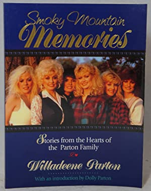 Smoky Mountain Memories: Stories from the Hearts of the Parton Family