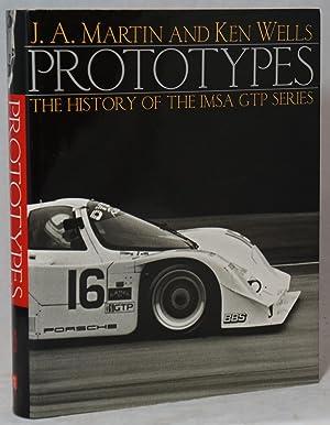 Prototypes: The History of the IMSA GTP: Martin, J. A.;