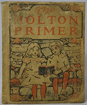 The Holton Primer (Lights to Literature Series): Holton, M. Adelaide