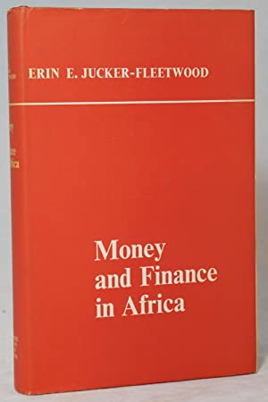 Money and Finance in Africa: The Experience: Jucker-Fleetwood, Erin E.