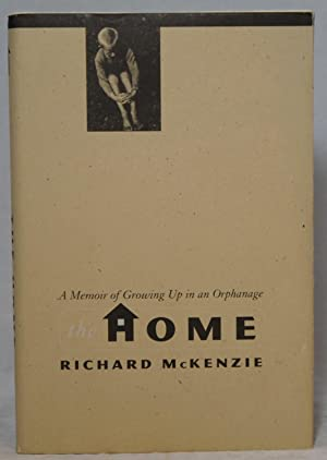The Home: A Memoir of Growing Up in an Orphanage