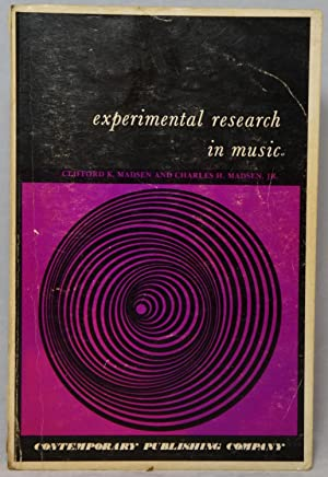 Experimental Research in Music: Madsen, Clifford K.;