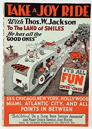 Take a Joy Ride with Thos. W. Jackson to the Land of Smiles. He Has All the Good Ones. See Chicag...