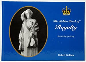 The Golden Book of Royalty, Relatively Speaking