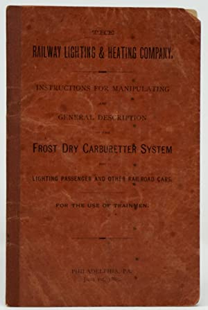The Railway Lighting & Heating Company. Instructions for Manipulating and General Description of ...