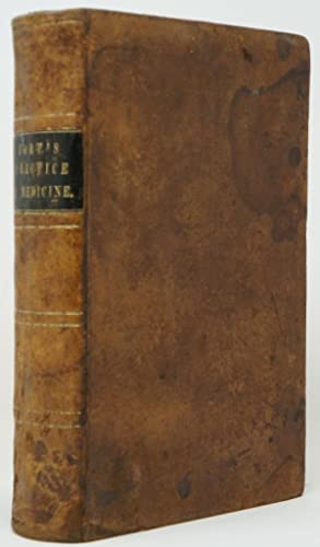 A Dissertation on the Practice of Medicine. Containing an Account of the Causes, Symptoms, and Tr...