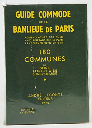 Guide Commode de la Banlieue de Paris: Indicateur des Rues de 180 COmmunes de Seine Seine-et-Oise...