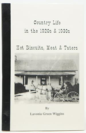 Country Life in the 1920s & 1930s: Hot Biscuits, Meat & Taters