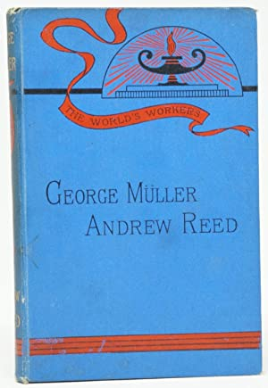 George Muller and Andrew Reed (The World's Workers)