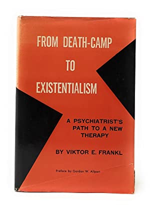 From Death-Camp to Existentialism: A Psychiatrist's Path to a New Therapy [Man's Search for Meaning]