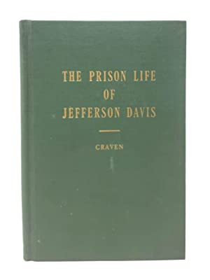 The Prison Life of Jefferson Davis, Embracing Details and Incidents in His Capacity, Particulars ...