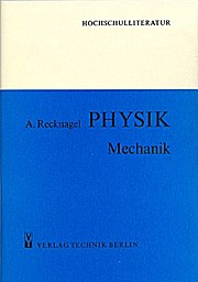 PHYSIK - Mechanik - Alfred Recknagel