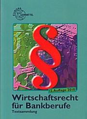Wirtschaftsrecht für Bankberufe - Heinz K. Ott Viktor Lüpertz