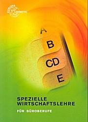 Spezielle Wirtschaftslehre für Büroberufe - Jürgen Müller et al.