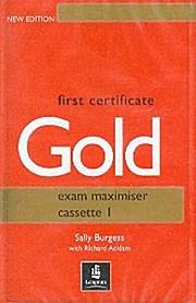 First Certificate Gold Set of 2 Exam: Sally Burgess Richard