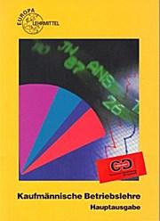 Kaufmännische Betriebslehre Hauptausgabe: et al. Gerd Kümmel