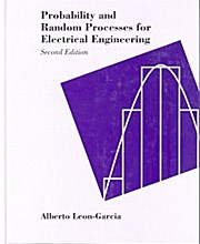 Probability and Random Processes for Electrical Engineering: Alberto Leon-Garcia