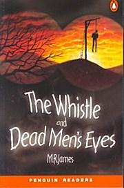 The Whistle and Dead Men's Eyes: M.R. James