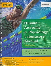 Human Anatomy and Physiology Laboratory Manual: Susan J. Mitchell