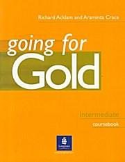 Going for Gold. Intermediate Coursebook: Araminta Crace Richard