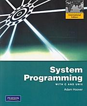 System Programming with C and Unix: Adam Hoover
