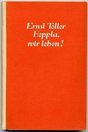 Hoppla, wir leben! Ein Vorspiel und fünf Akte von Ernst Toller.: Toller, Ernst