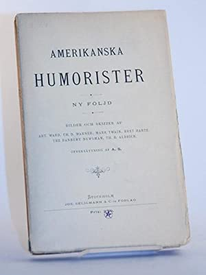 Amerikanska humorister [II]. Ny följd. Bilder och dikter af Artemus Ward, Charles Dudley ...